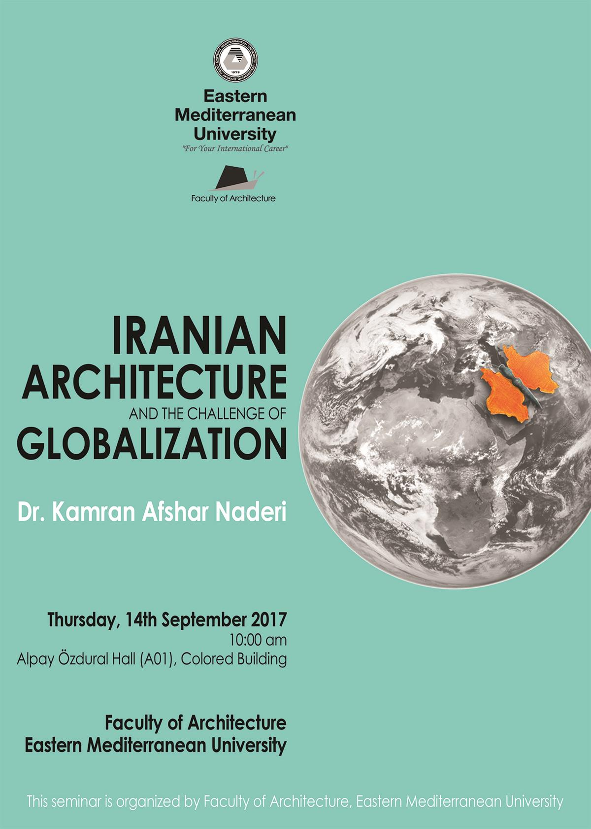 Seminar by: Dr Kamran Afshar Naderi: Iranian Architecture and the challange of globalization